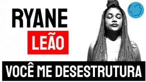 Ryane Leão - Poema Você Me Desestrutura | Poesia Brasileira