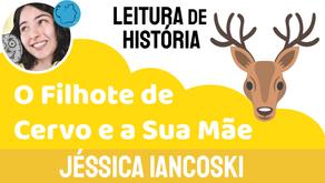 O Filhote de Cervo e a Sua Mãe - Jéssica Iancoski   Fábula de Esopo