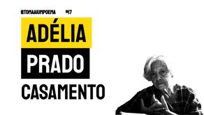 Adélia Prado - Poema Casamento   Poesia Brasileira