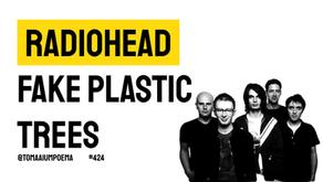 Radiohead - Fake Plastic Trees | Música Declamada