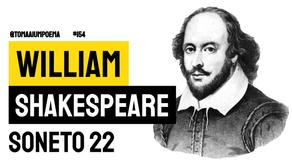 William Shakespeare - Soneto 22 | Poesia Inglesa
