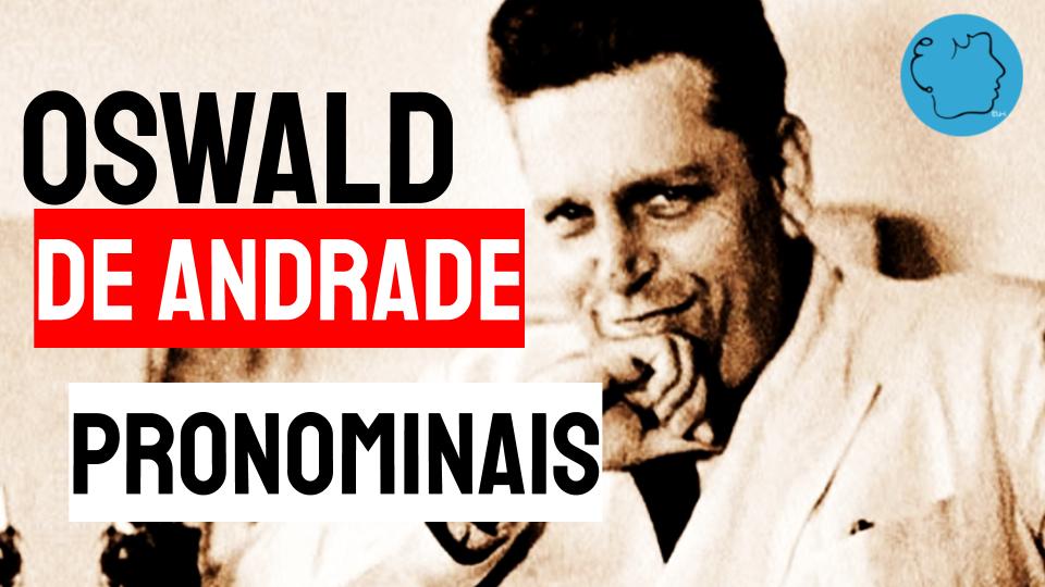Oswald de andrade poema pronominais