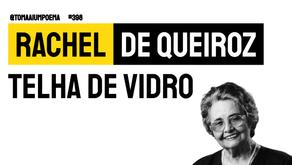 Rachel de Queiroz - Telha de Vidro | Poesia Brasileira