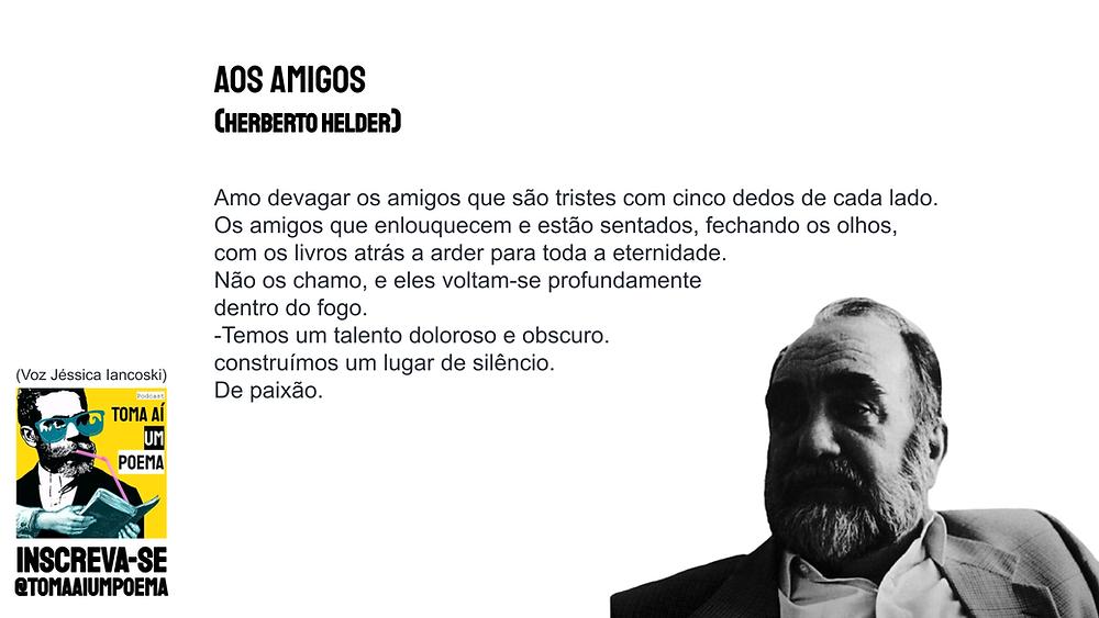 Poema de Herberto Helder Aos Amigos