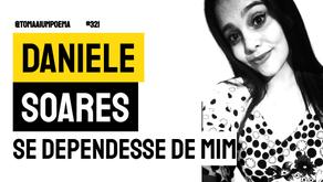 Daniele Soares - Poema Se Dependesse de Mim | Nova Poesia brasileira