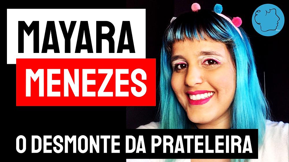 O Desmonte da Prateleira Mayara Menezes