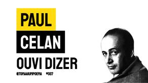 Paul Celan - Poema Ouvi Dizer | Literatura Mundial