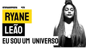 Ryane Leão - Poema Eu Sou Um Universo | Poesia Brasileira