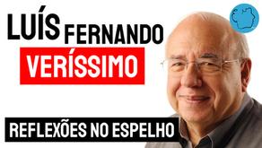 Luís Fernando Veríssimo - Poema Reflexões No Espelho | Poesia Brasileira