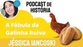 A Fábula da Galinha Ruiva - Jéssica Iancoski | Historinha