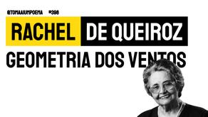 Rachel de Queiroz - Geometria dos Ventos | Poesia Brasileira