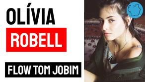 Olívia Robell - Flow Tom Jobim | Música Declamada
