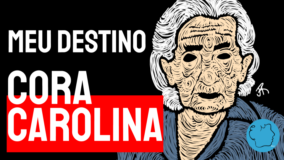 Cora Carolina Poema Meu destino