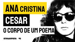 Ana Cristina Cesar - O Corpo de Um Poema   Poesia Brasileira