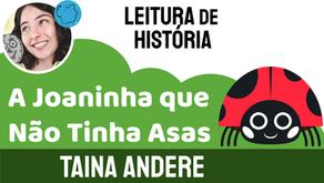 A Joaninha que Não Tinha Asas - Taina Andere | História Infantil