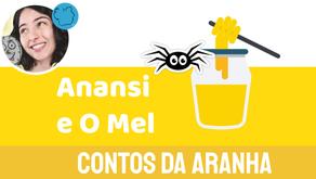 Anansi e O Mel - Jéssica Iancoski | Conto da Aranha