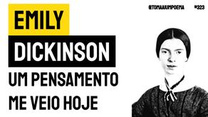Emily Dickinson - Um Pensamento me Veio Hoje | Literatura Universal