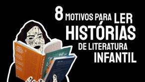 8 motivos para ler Histórias de Literatura Infantil