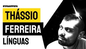 Thássio Ferreira - Poema Línguas | Nova Poesia