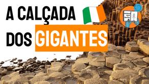 A Calçada dos Gigantes - Lenda Irlanda do Norte | Folclore Irlandês