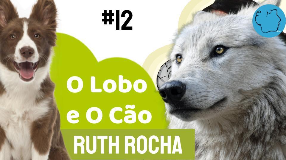 Fábula Ruth Rocha o Lobo e o Cão