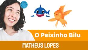 O Peixinho Bilu - Matheus Lopes | Historinha Infantil