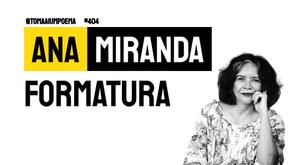Ana Miranda - Formatura | Poesia Brasileira