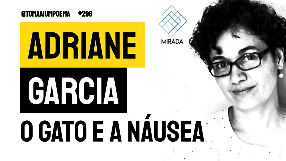 Poema de Adriane Garcia O Gato e A Náusea