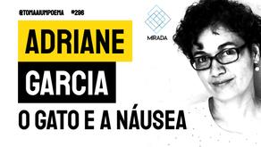 Adriane Garcia - O Gato e A Náusea | Mirada: Teus olhos rímel com poesia
