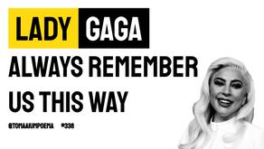 Lady Gaga - Always Remember Us This Way   Música Declamada
