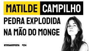 Matilde Campilho - Pedra explodida na mão do monge | Poesia Portuguesa