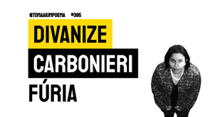 Divanize Carbonieri - Fúria | Poesia Contemporânea