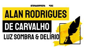 Alan Rodrigues de Carvalho - Luz-Sombra & Delírio | Poesia Brasileira Contemporânea