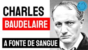 Charles Baudelaire - Soneto A Fonte de Sangue | Poesia Francesa