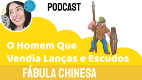 O Homem Que Vendia Lanças e Escudos - Jéssica Iancoski | Fábula Chinesa