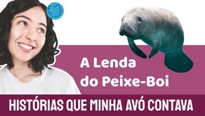 A Lenda do Peixe-boi - Histórias que minha Avó Contava | Folclore Brasileiro