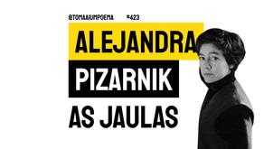 Alejandra Pizarnik - As Jaulas | Poesia Argentina