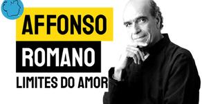 Affonso Romano de Sant'Anna - Limites do Amor | Poesia Brasileira