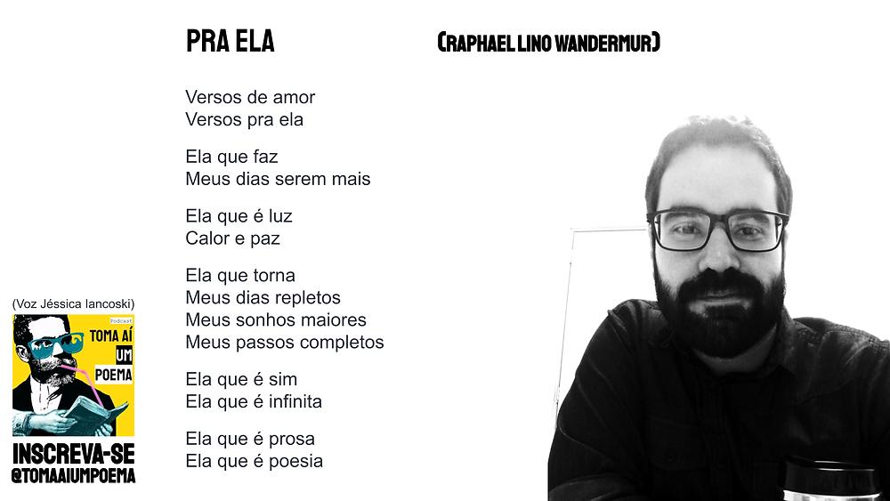 Raphael Lino Wandermur poema pra ela