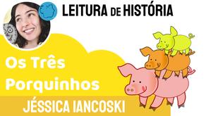 Os Três Porquinhos - Jéssica Iancoski   Contos de Fadas