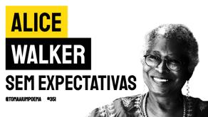 Alice Walker - Poema Sem Expectativas | Poesia Estado-unidense