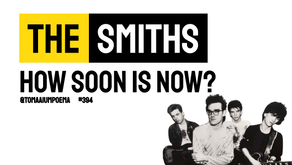 The Smiths - How Soon Is Now? | Música Declamada