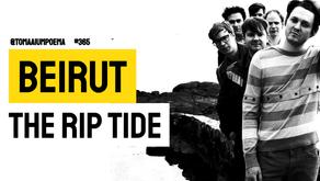 Beirut - The Rip Tide | Música Declamada