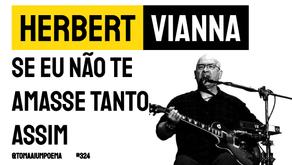 Herbert Vianna - Se Eu Não te Amasse Tanto Assim | Música Declamada
