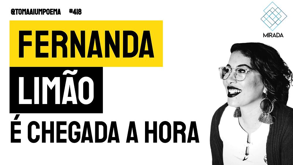 Poema de Fernanda Limão É Chegada a Hora