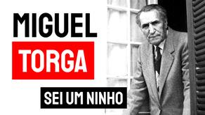 Miguel Torga - Poema Sei Um Ninho | Poesia Portuguesa