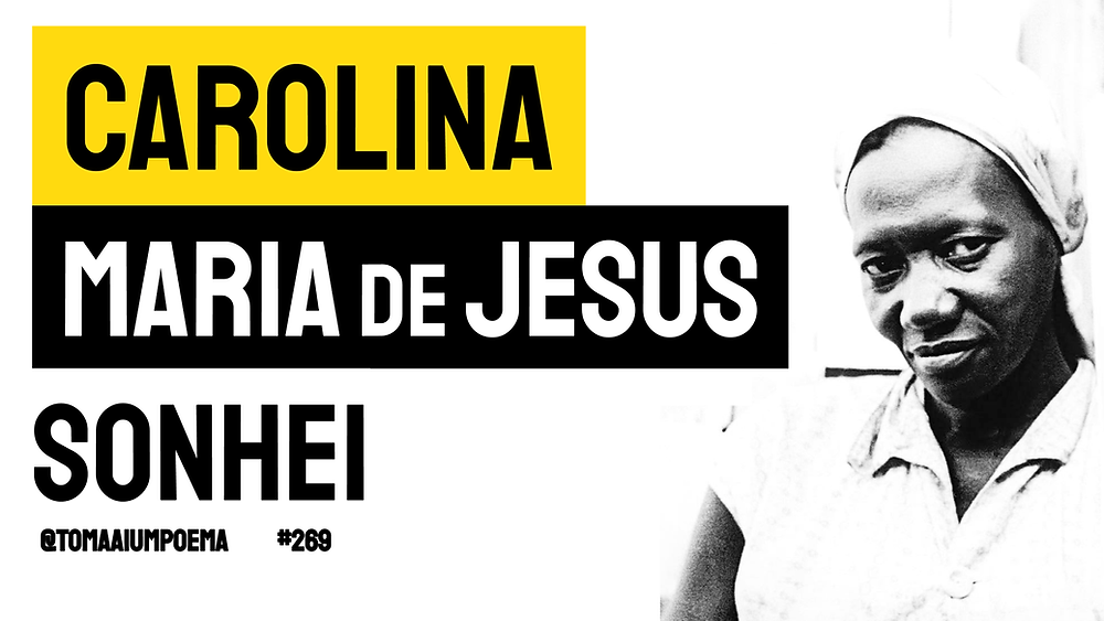 Carolina maria de jesus sonhei poema