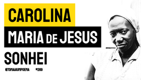 Carolina Maria de Jesus - Poema Sonhei   Poesia Brasileira
