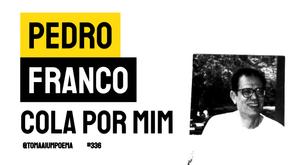 Pedro Franco - Cola Por Mim   Nova Poesia