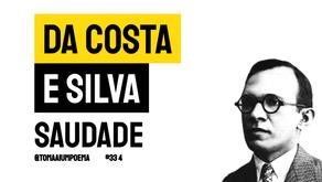 Da Costa e Silva - Poema Saudade | Poesia Brasileira